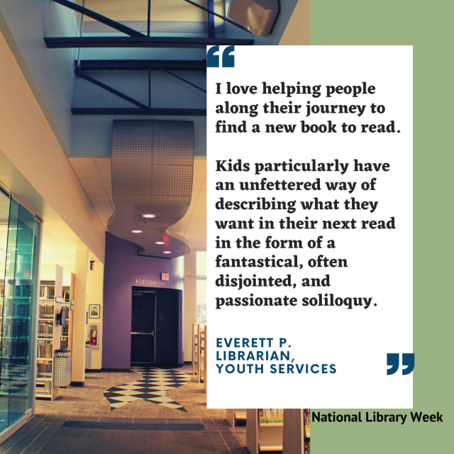 I love working with the public and connecting people with resources they may not have known that they had access to.. I love that because all libraries share a common goal, there's very little competition and i (7)